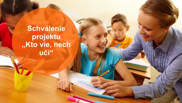 """Projekt """"Kto vie, nech učí"""""""