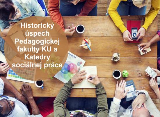 Historický úspech Pedagogickej fakulty KU a Katedry sociálnej práce