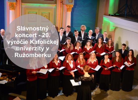 Slávnostný koncert pri príležitosti 20. výročia založenia Katolíckej univerzity v Ružomberku